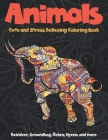 Animals - Cute and Stress Relieving Coloring Book - Reindeer, Groundhog, Zebra, Hyena, and more Cover Image