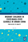 Migrant Children in State/Quasi-State Schools in Urban China: From Access to Quality? (China Perspectives) Cover Image