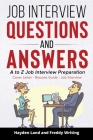 Job Interview Questions and Answers: A to Z Job Interview Preparation - Cover Letter - Resume Guide - Job Interview (Job Interview Strategy, Interview Cover Image