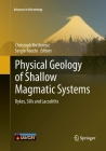 Physical Geology of Shallow Magmatic Systems: Dykes, Sills and Laccoliths (Advances in Volcanology) Cover Image