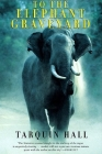 To the Elephant Graveyard Cover Image