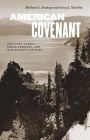 American Covenant: National Parks, Their Promise, and Our Nation's Future Cover Image