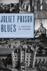 Joliet Prison Blues: A Century of Stories (Landmarks) Cover Image
