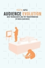Audience Evolution: New Technologies and the Transformation of Media Audiences Cover Image