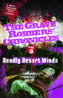 Deadly Desert Winds (Grave Robbers' Chronicles #5) Cover Image