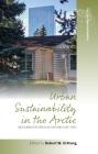 Urban Sustainability in the Arctic: Measuring Progress in Circumpolar Cities (Studies in the Circumpolar North #3) Cover Image