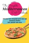 The Complete Mediterranean Diet Cookbook: The Best Diet Program with Easy and Delicious Recipes that Anyone Can Cook Cover Image