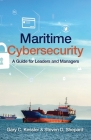 Maritime Cybersecurity: A Guide for Leaders and Managers Cover Image
