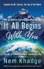 It All Begins with You: The Art of a Peaceful, Happy, and Healthy Life Cover Image