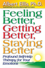 Feeling Better, Getting Better, Staying Better: Profound Self-Help Therapy for Your Emotions (Mental Health) Cover Image