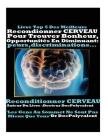 Reconditionner Cerveau Pour Trouver Bonheur Opportunites En Diminuant Peurs.. Cover Image