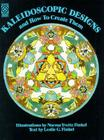 Kaleidoscopic Designs and How to Create Them (Dover Pictorial Archive) Cover Image
