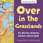 Over in the Grasslands: An African Savanna Animal Nature Book Cover Image