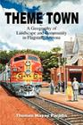 Theme Town: A Geography of Landscape and Community in Flagstaff, Arizona Cover Image