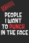 People I want to punch in the face: Funny Gag Gift Notebook For Coworker Or Best Friend Cover Image