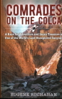 Comrades on the Colca: A Race for Adventure and Incan Treasure in One of the World's Last Unexplored Canyons Cover Image