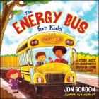 The Energy Bus for Kids: A Story about Staying Positive and Overcoming Challenges Cover Image