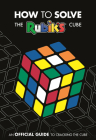 How to Solve The Rubik's Cube: An Official Guide to Cracking the Cube Cover Image