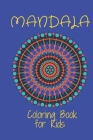 Mandala Coloring Book for Kids: : Big Mandalas to Color for Relaxation And Stress: Cover Image