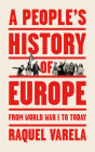 A People's History of Europe: From World War I to Today Cover Image