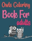 Owls Coloring Book For Adults: Owl Town Adult Coloring Book Cover Image