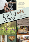 Living with Wood: A Guide for Toymakers, Hobbyists, Crafters, and Parents Cover Image