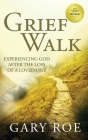 Grief Walk: Experiencing God After the Loss of a Loved One Cover Image