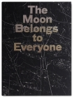 The Moon Belongs to Everyone Cover Image