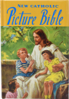 New Catholic Picture Bible: Popular Stories from the Old and New Testaments Cover Image