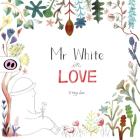 Mr White in Love Cover Image