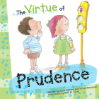 The Virtue of Prudence (The Virtues Series) Cover Image