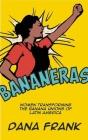 Bananeras: Women Transforming the Banana Unions of Latin America Cover Image
