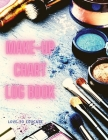 Make-up Chart Log Book - Basic Face Charts To Practice Makeup, Makeup Collection Book, Make-Up Practice Workbook and Professional Blank Face Chart for Cover Image