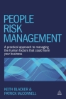People Risk Management: A Practical Approach to Managing the Human Factors That Could Harm Your Business Cover Image