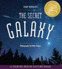 The Secret Galaxy (Tilbury House Nature Book) Cover Image