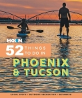 Moon 52 Things to Do in Phoenix & Tucson: Local Spots, Outdoor Recreation, Getaways Cover Image