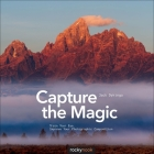 Capture the Magic: Train Your Eye, Improve Your Photographic Composition Cover Image