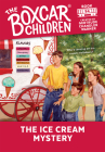 The Ice Cream Mystery (The Boxcar Children Mysteries #94) Cover Image