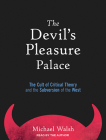 The Devil's Pleasure Palace: The Cult of Critical Theory and the Subversion of the West Cover Image