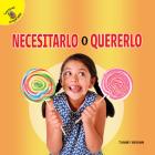 Me Pregunto (I Wonder) Necesitarlo O Quererlo: Need It or Want It? Cover Image
