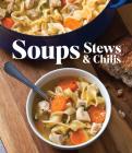 Soups Stews & Chilis Cover Image