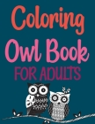 Coloring Owl Book For Adults: Owl Town Adult Coloring Book Cover Image