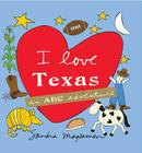 I Love Texas: An ABC Adventure Cover Image
