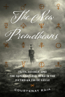 The New Prometheans: Faith, Science, and the Supernatural Mind in the Victorian Fin de Siècle Cover Image
