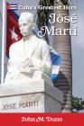 Jose Marti: Cuba's Greatest Hero Cover Image