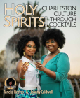 Holy Spirits!: Charleston Culture Through Cocktails Cover Image