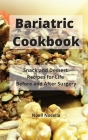 Bariatric Cookbook: Snack and Dessert Recipes for Life Before and After Surgery Cover Image