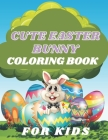 Cute easter bunny coloring book for kids: a fun coloring book for rabbit lovers, easter bunny for kids, great easter gift for children, great size 8.5 Cover Image