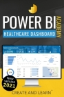 Power BI Academy - Healthcare: Step-by-step guide to create an easy dashboard for healthcare Cover Image