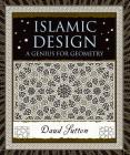 Islamic Design: A Genius for Geometry (Wooden Books) Cover Image